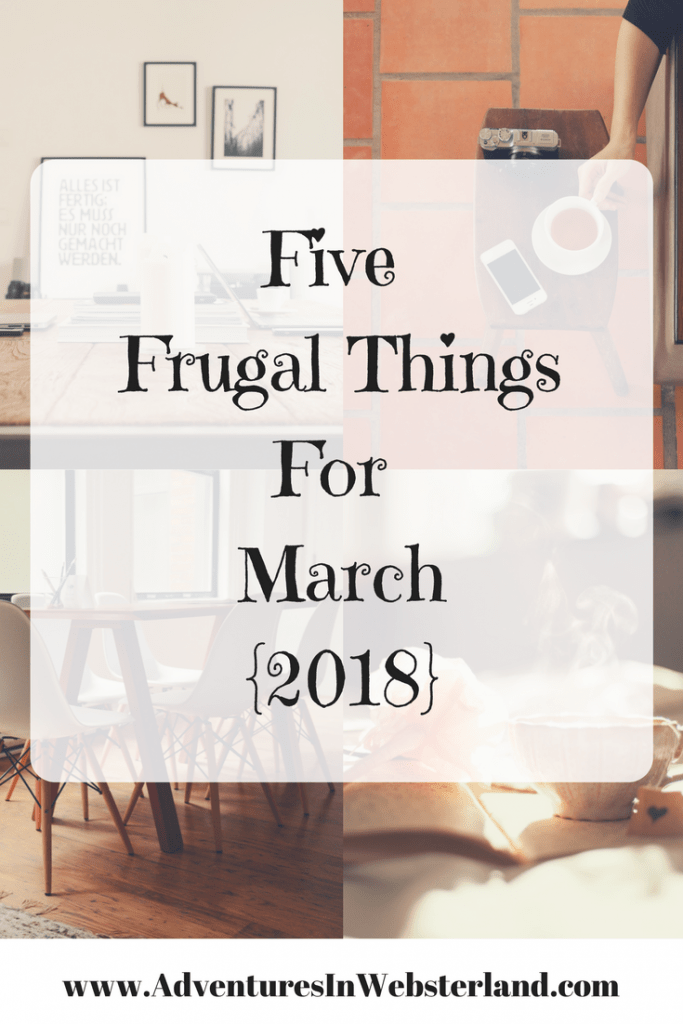 Five Frugal Things For March {2018}