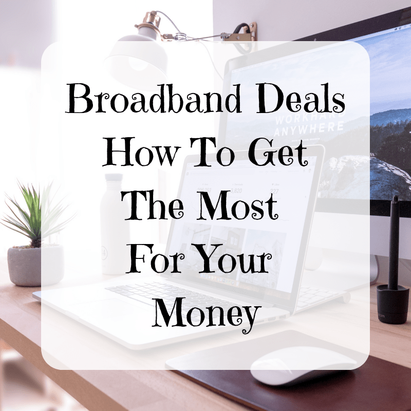 Broadband Deals – How To Get The Most For Your Money