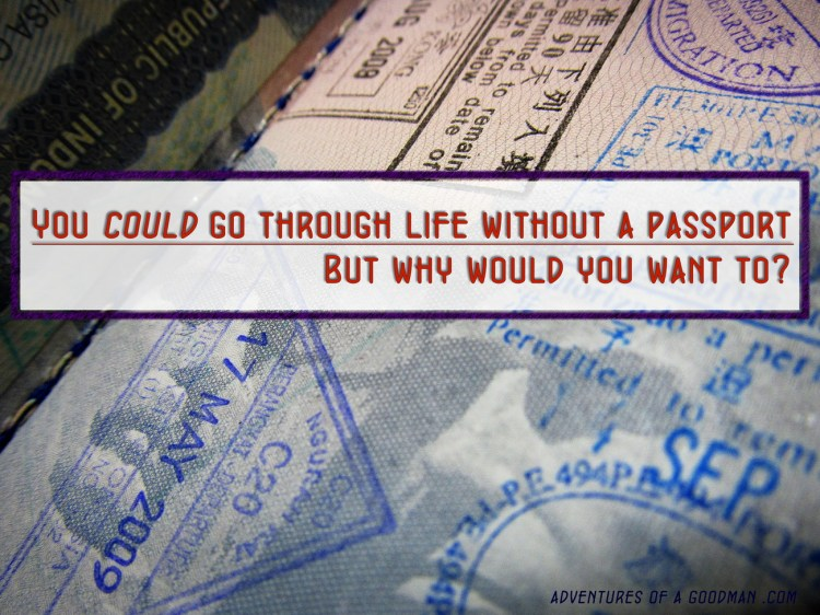 Life Without a Passport? Why?