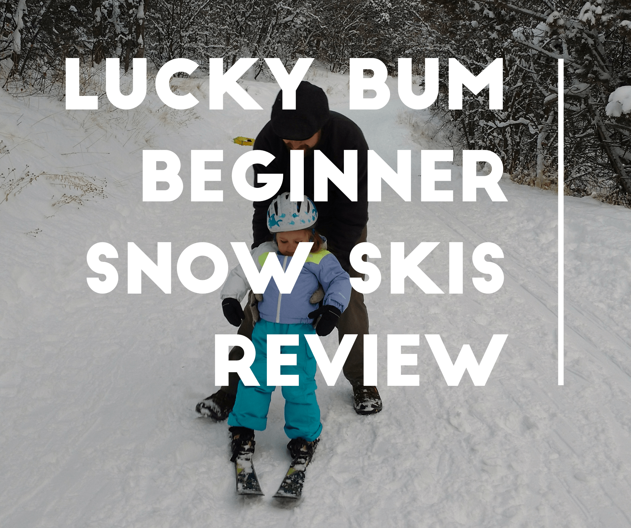 Lucky Bums Skis  Review