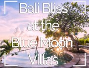 Bali Bliss Blue Moon Vilas