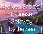 Seraya Shores Resort: Balinese Getaway by the Sea