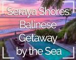 Seraya Shores Resort: Balinese Getaway by the Sea
