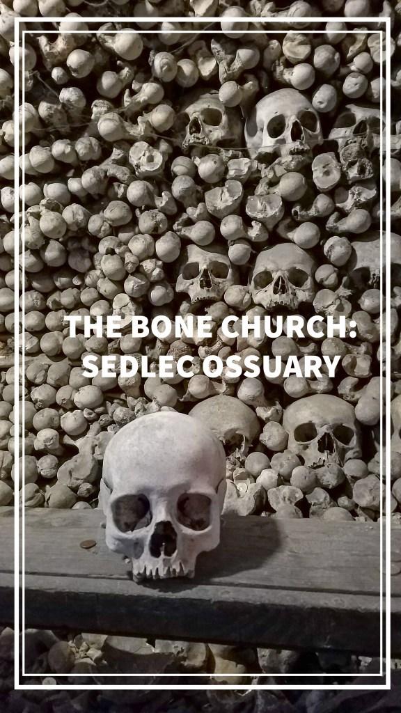 Bone Church - Sedlec Ossuary, Kutná Hora, Czech Republic   Adventures with Shelby