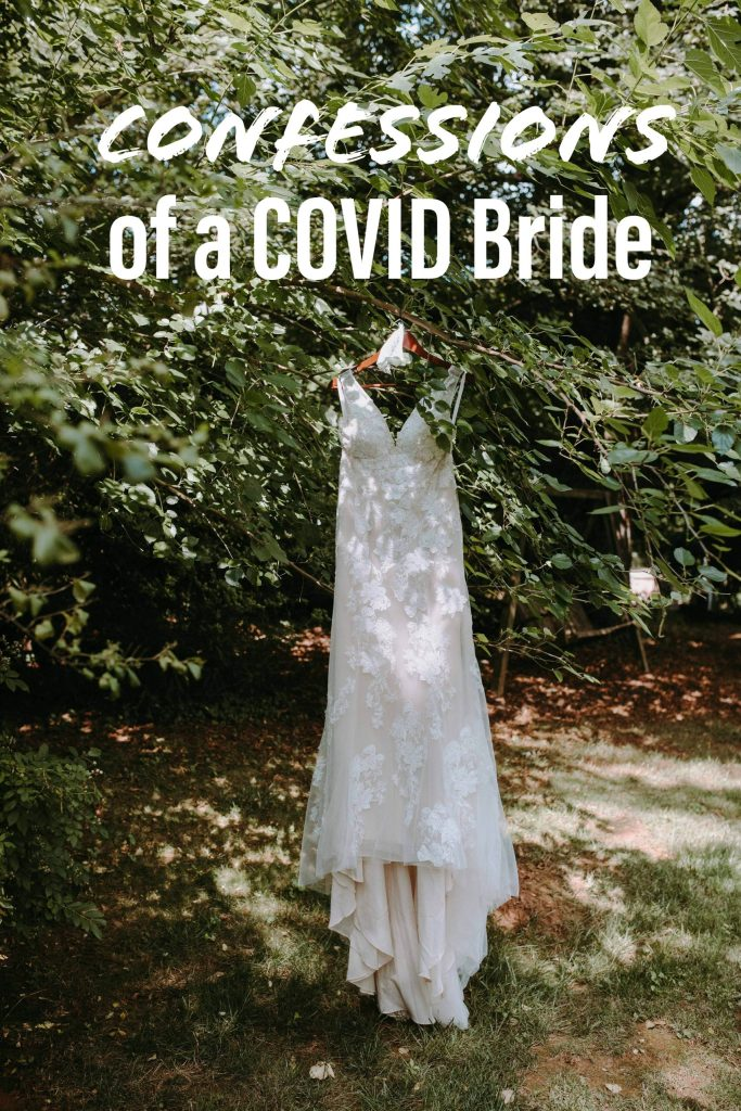 Confessions of a COVID Bride | Adventures with Shelby