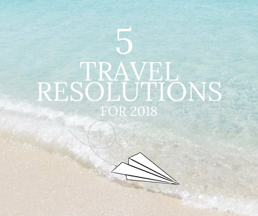 Travel Resolutions for 2018