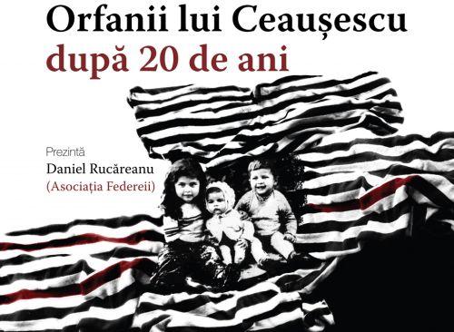 Orfanii lui Ceaușescu după 20 de ani