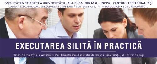"""Conferința """"Executarea silită în practică"""", ediția a II-a - Iași"""