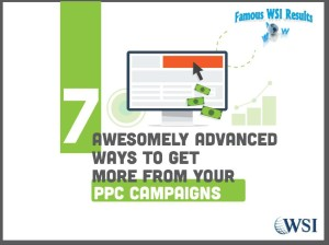 EBook, '7 Awesomely Advanced Ways to Get More From Your PPC Campaigns'_FWSIR