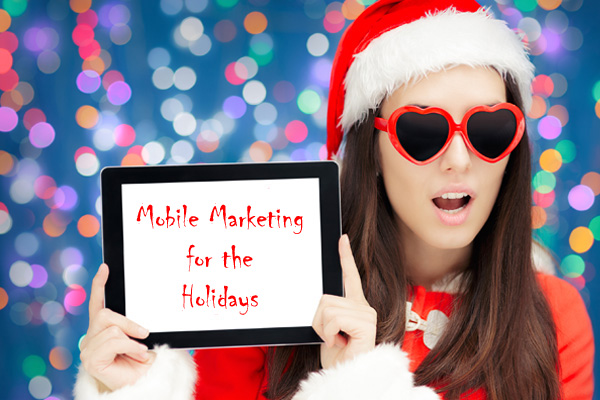 Get Your Mobile Marketing Strategy in Shape Before the Holidays Arrive