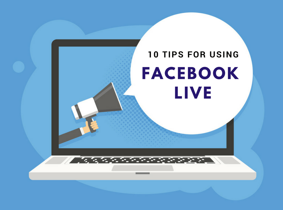 10 tips for using Facebook Live