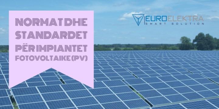 Normat dhe standardet për impiantet fotovoltaike