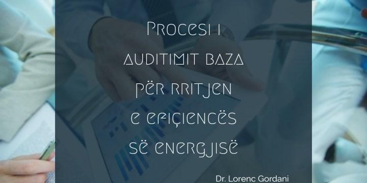 Procesi i auditimit baza për rritjen e efiçiencës së energjisë