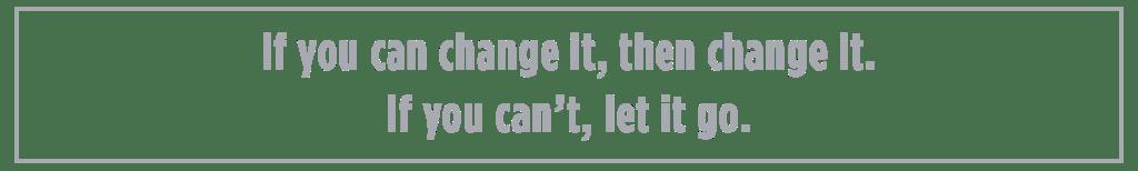 change-or-let-it-go