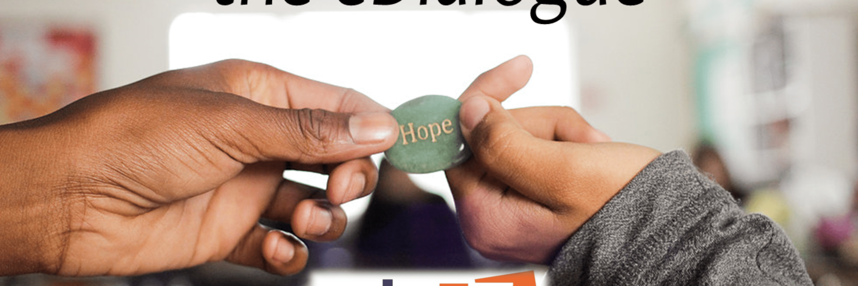 Sign up for the eDialogue, Make a Donation --and Pass the Hope!