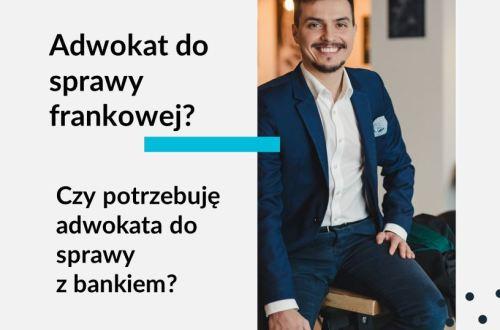 Obrazek na bloga Adwokat Frankowiczów adwokat z Warszawy Jakub Ryzlak. Tekst: Adwokat do sprawy frankowej?; Czy potrzebuję adwokata do sprawy z bankiem?