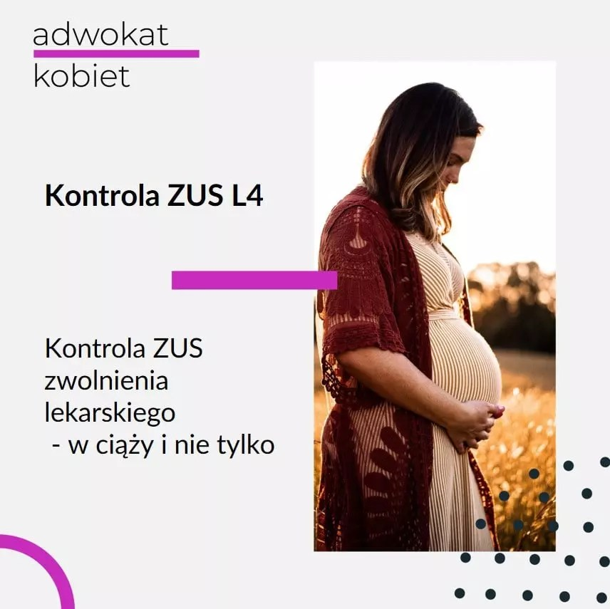 Tekst: Adwokat Kobiet. Kontrola ZUS L4. Kontrola ZUS zwolnienia lekarskiego w ciąży i nie tylko. Na zdjęciu kobieta w ciąży.