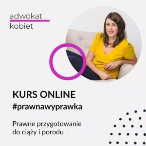 Kurs online #prawnawyprawka Prawne przygotowanie do ciązy i porodu
