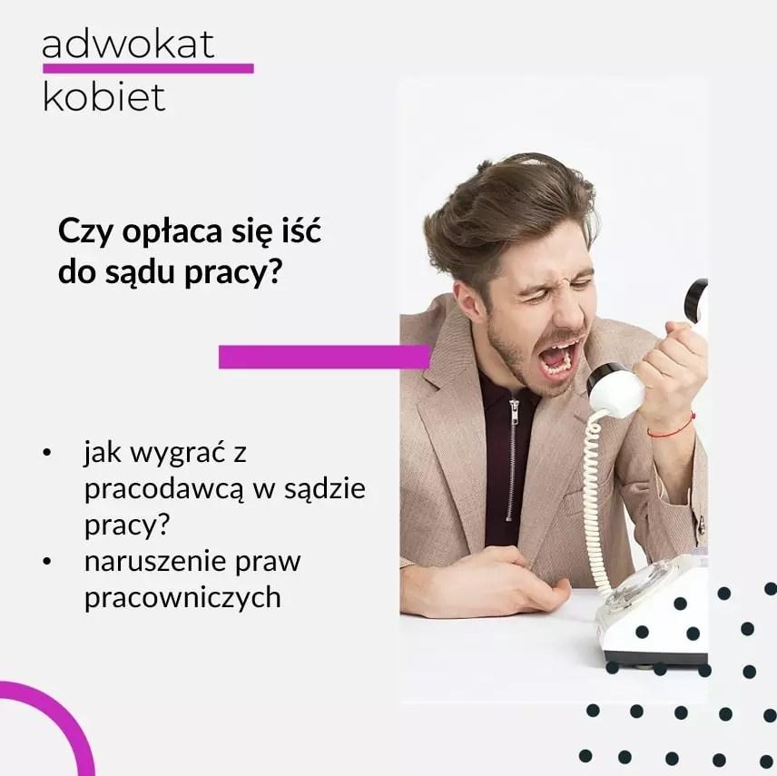 Tekst: Adwokat Kobiet. Czy opłaca się iść do sądu pracy? Jak wygrać z pracodawcą w sądzie pracy? Naruszenie praw pracowniczych. Na grafice zdjęcie przedstawiające mężczyznę trzymającego telefon.