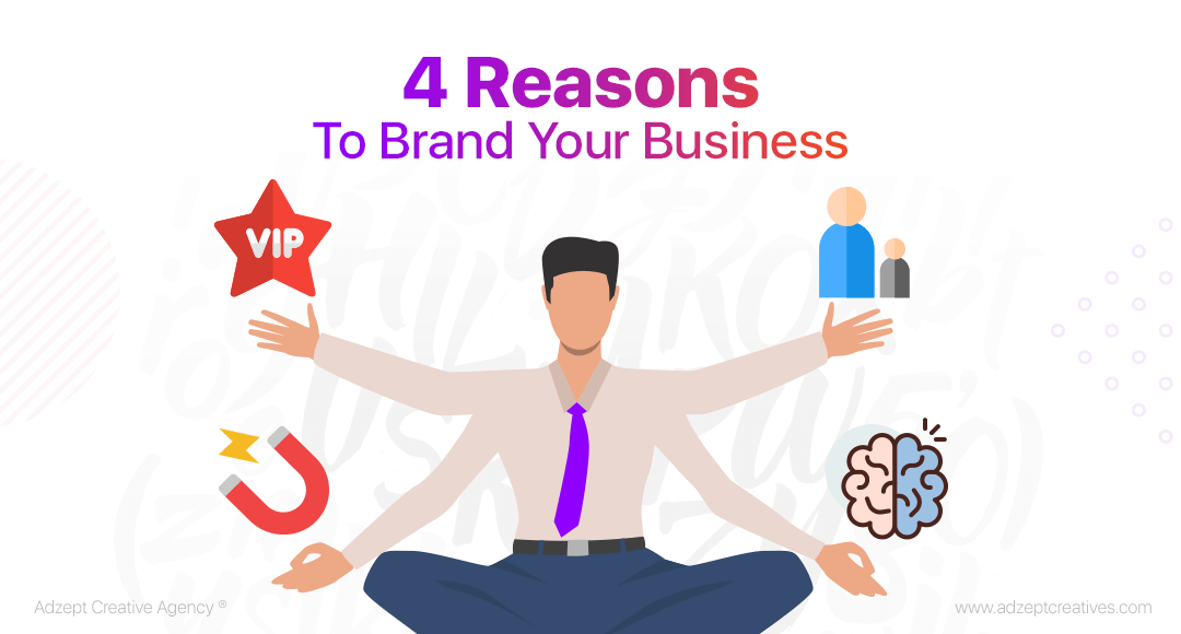 4 Reasons To Brand Your Business