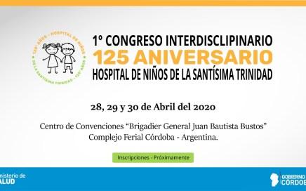 1º CONGRESO INTERDISCIPLINARIO: 125 ANIVERSARIO HOSPITAL DE NIÑOS DE LA SANTÍSIMA TRINIDAD - 28, 29 Y 30 de abril de 2020