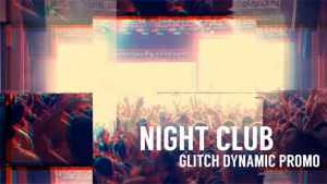 Night Club - Glitch Dynamic Promo