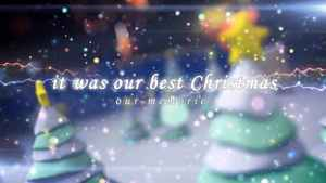 Our Christmas Memories