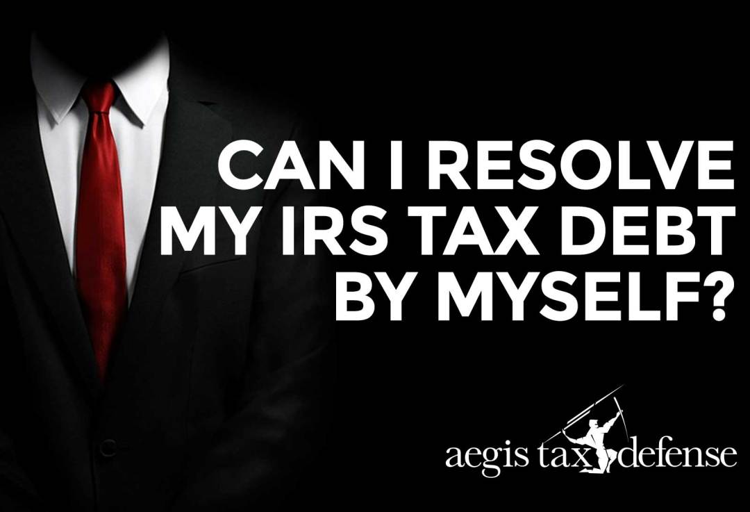 Can I Resolve My IRS Tax Debt By Myself?