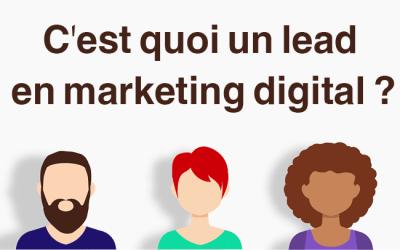 C'est quoi un lead en marketing digital ?