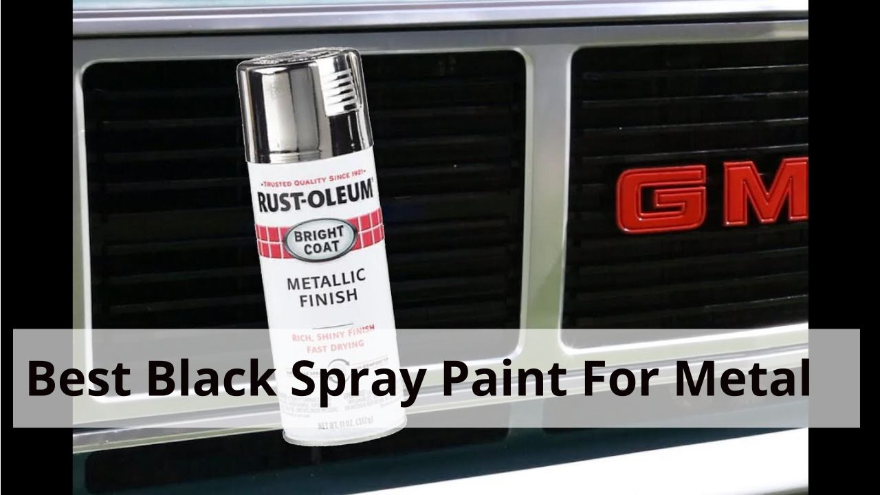 Top 8 Best Black Spray Paint For Metal In 2021(Buying Guides)