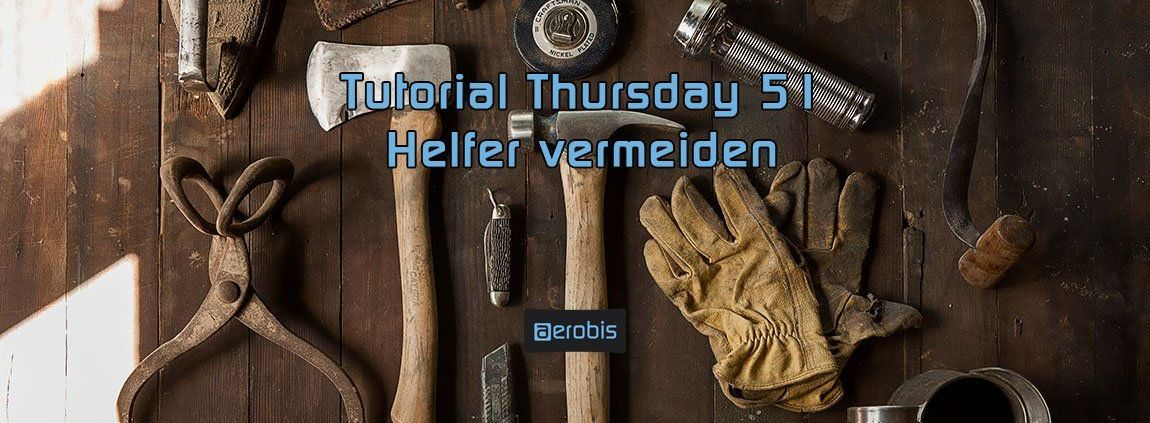 Tutorial Thursday 51 - Avoid helpers