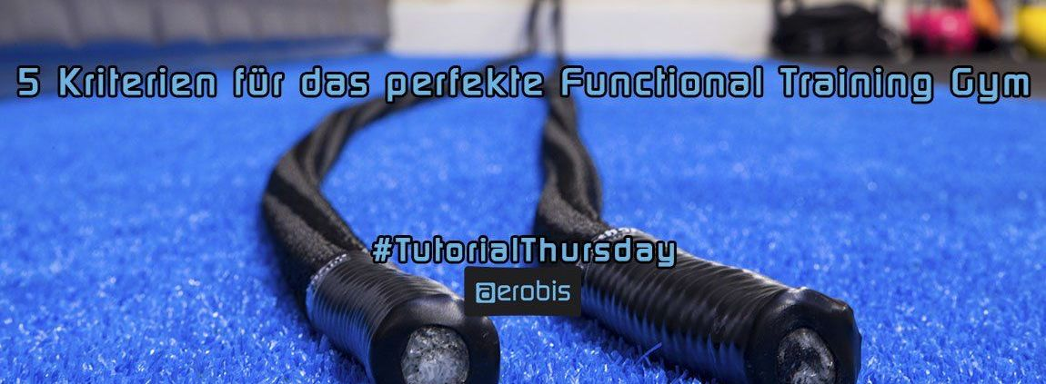 Tutorial Thursday 52 - 5 Kriterien für das perfekte Functional Training Gym