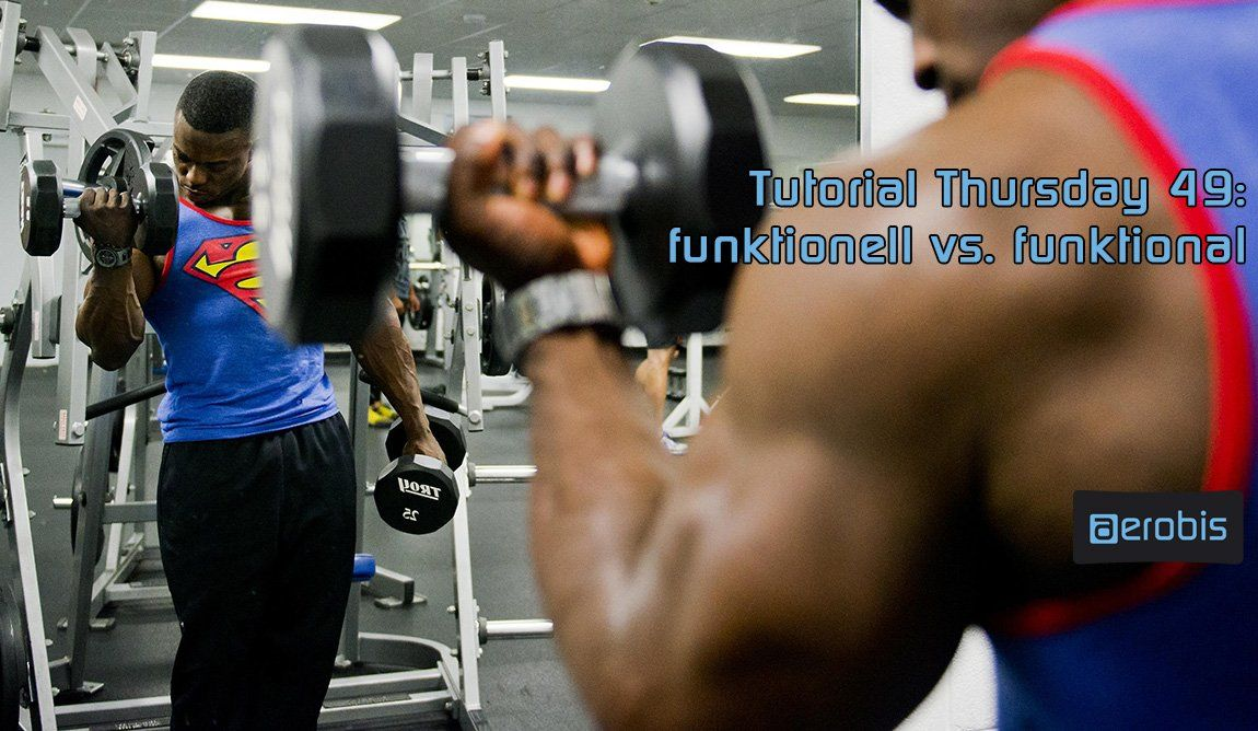 Tutorial Thursday 49 - Funktionell vs. Funktional