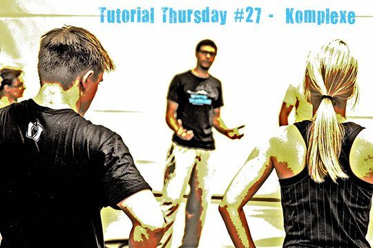 Tutorial Thursday 27 - Training Komplex