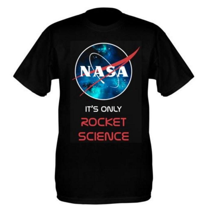 Its Only Rocket Science NASA T-Shirt