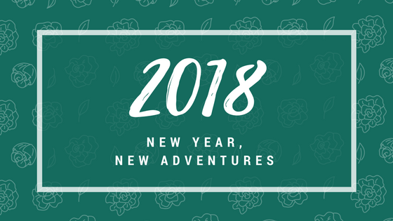 2018: New Year, New Adventures