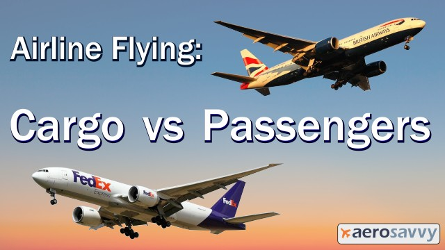 Airline Flying: Cargo vs Passengers - AeroSavvy