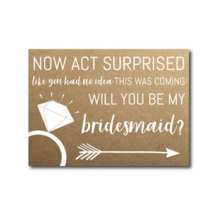Act Surprised Bridesmaid Ask Card