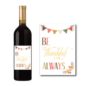 Be Thankful Always Wine Bottle Label