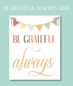 Be Grateful Always Printable Sign