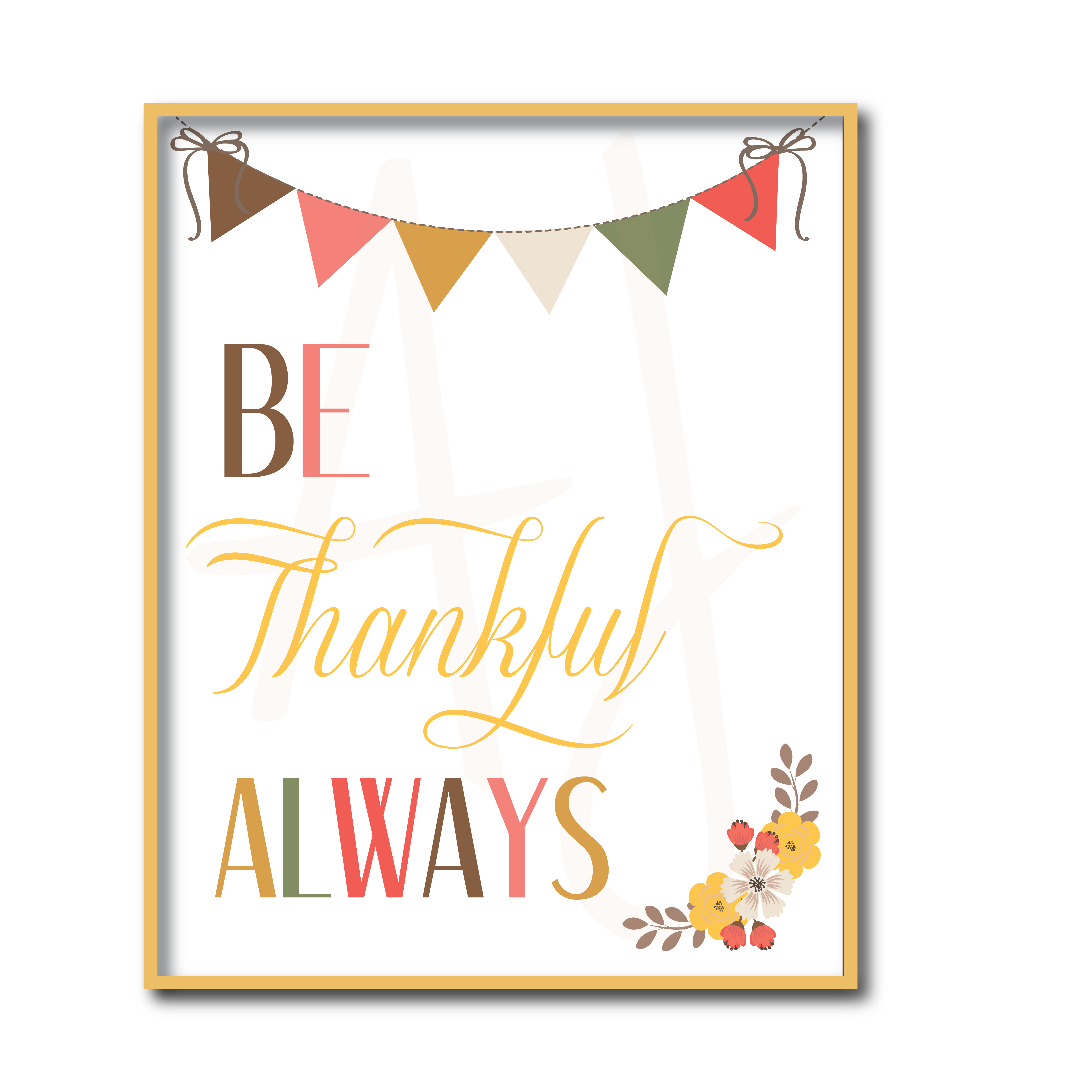 Be.Thankful.Always.Sign