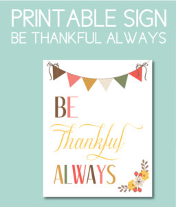 Be Thankful Always Printable Sign