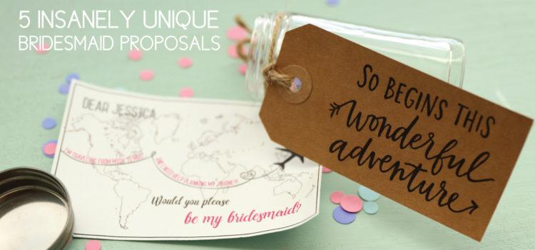 Unique Bridesmaid Proposals