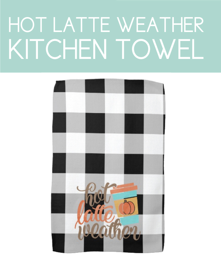 Hot Latte Weather Kitchen Towel for Fall