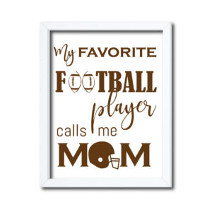 Favorite Football Player Sign for Mom