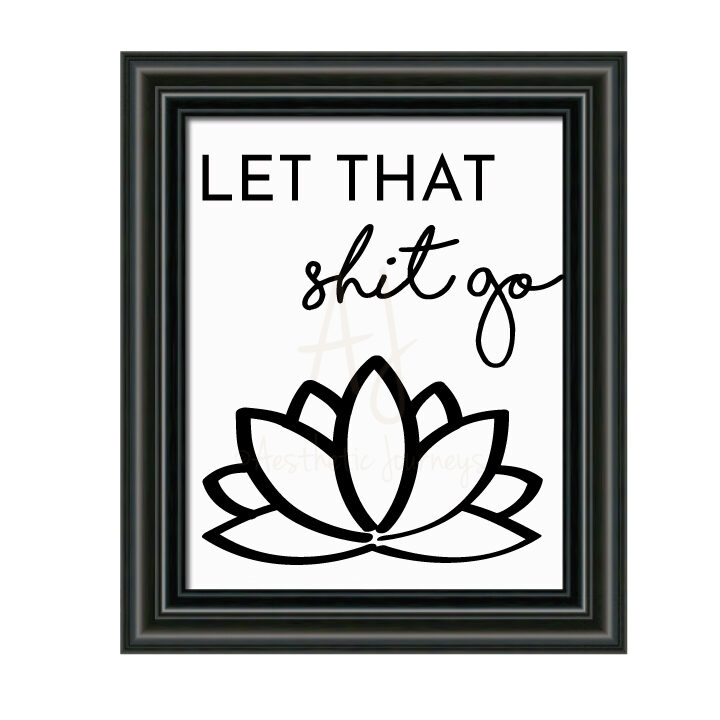 Let That Shit Go Yoga Sign