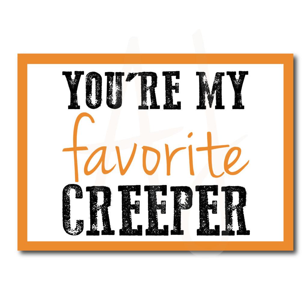 You're My Favorite Creeper Halloween Card