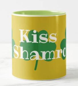 Kiss My Shamrock Mug