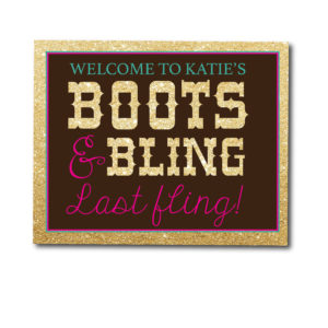 Boots and Bling Bachelorette Sign
