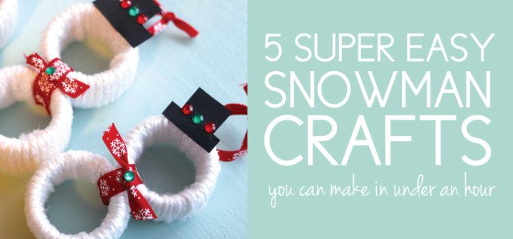 5 Super Easy Snowman Crafts